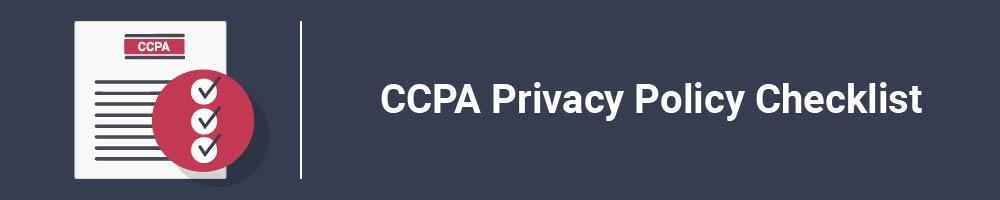 CCPA Privacy Policy Checklist