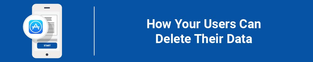 How Your Users Can Delete Their Data