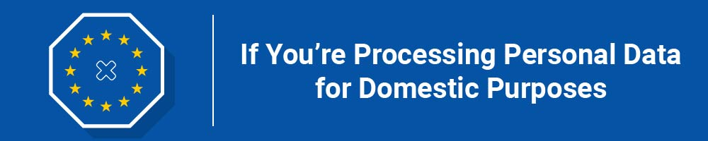 If You're Processing Personal Data for Domestic Purposes