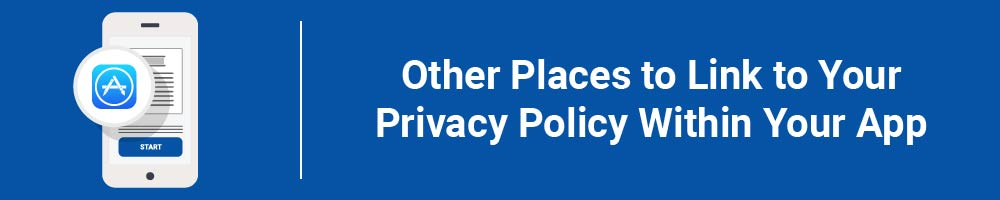 Other Places to Link to Your Privacy Policy Within Your App