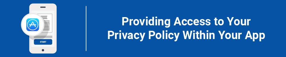 Providing Access to Your Privacy Policy Within Your App