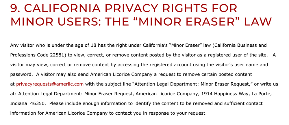 The American Licorice Company Privacy Policy: California Privacy Rights for Minor Users: The Minor Eraser Law clause