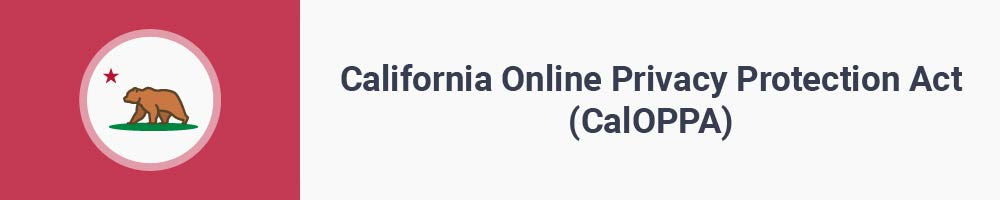 California Online Privacy Protection Act (CalOPPA)