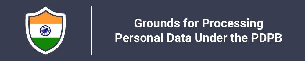 Grounds for Processing Personal Data Under the PDPB