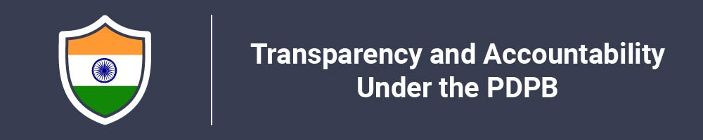 Transparency and Accountability Under the PDPB