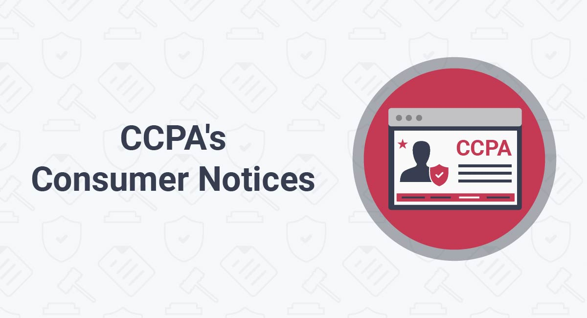 The CCPA's Four Consumer Notices