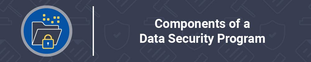 Components of a Data Security Program