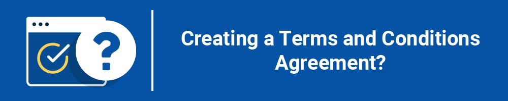 Creating a Terms and Conditions Agreement?