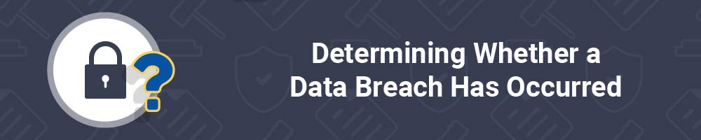 Determining Whether a Data Breach Has Occurred