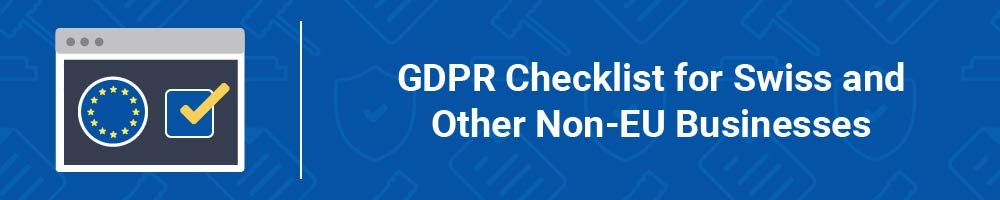 GDPR Checklist for Swiss and Other Non-EU Businesses