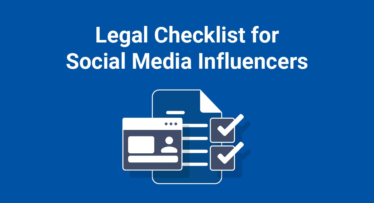 Legal Checklist for Businesses Using Social Media Influencers