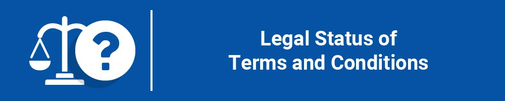 Legal Status of Terms and Conditions