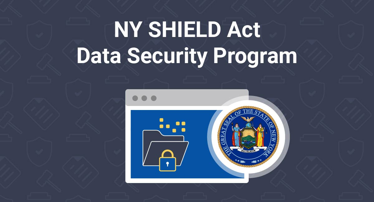 NY SHIELD Act: How to Implement a Data Security Program
