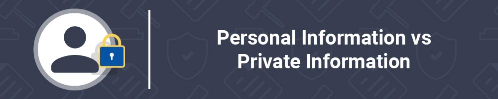 Personal Information vs Private Information