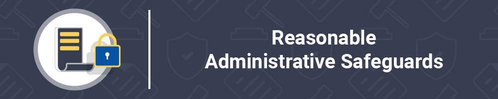 Reasonable Administrative Safeguards