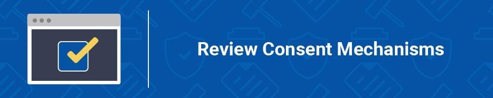 Review Consent Mechanisms