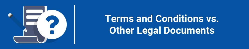 Terms and Conditions vs. Other Legal Documents