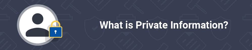 What is Private Information?