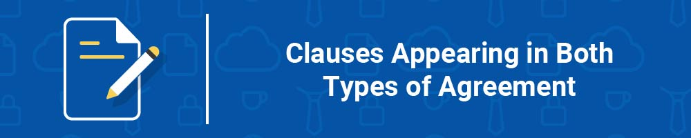 Clauses Appearing in Both Types of Agreement
