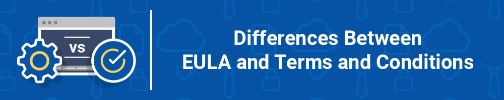 Differences Between EULA and Terms and Conditions