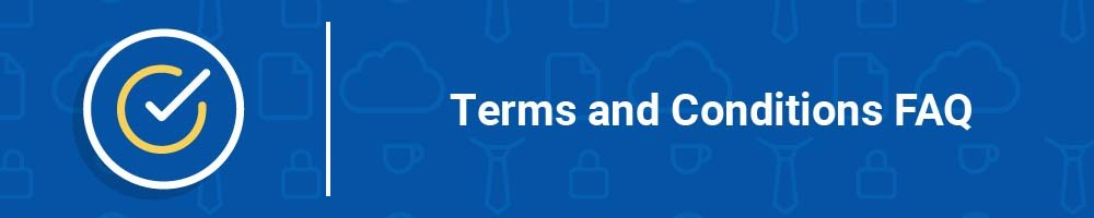 Terms and Conditions FAQ