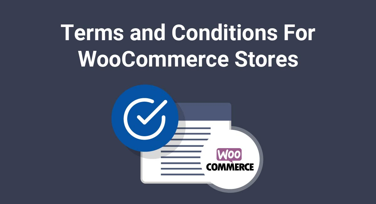 Terms and Conditions For WooCommerce Stores