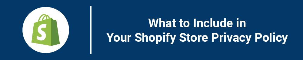 What to Include in Your Shopify Store Privacy Policy