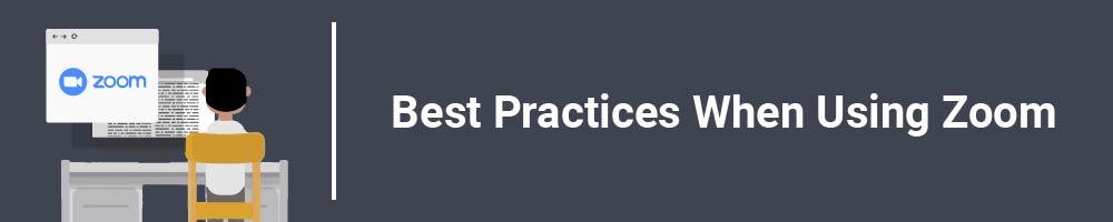 Best Practices When Using Zoom