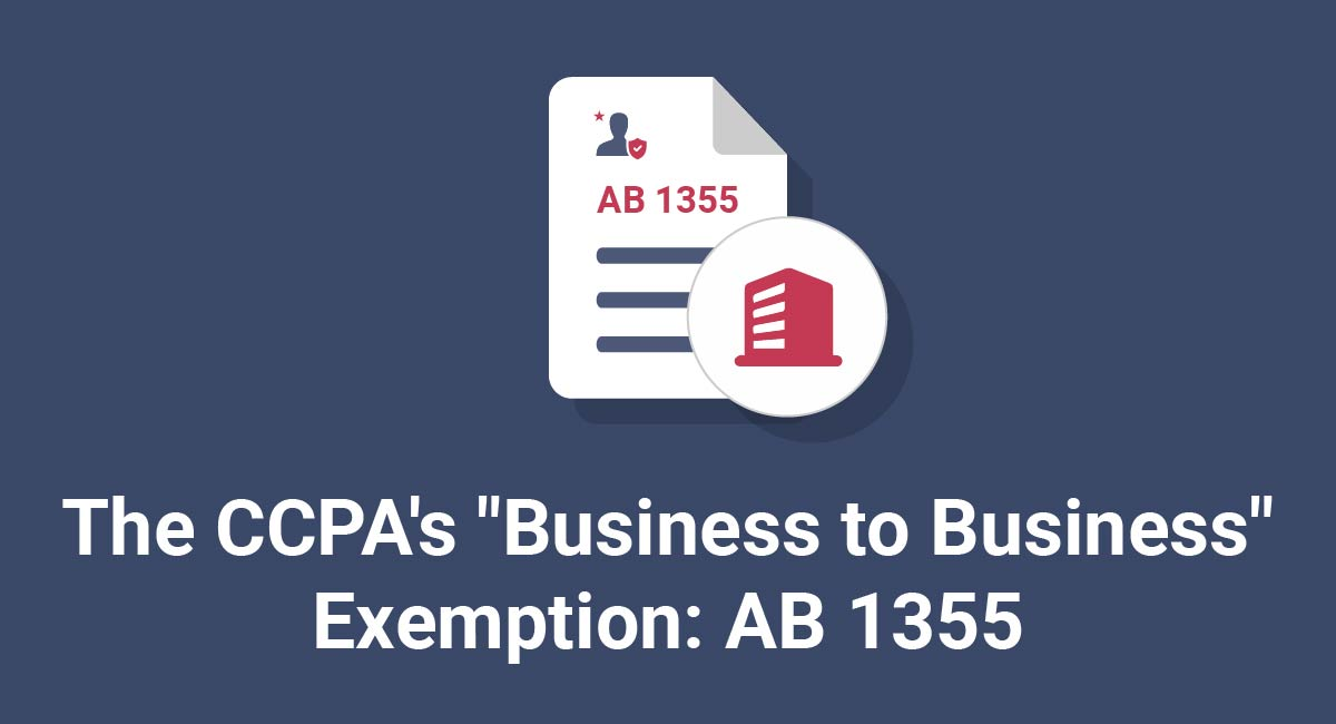 "The CCPA's ""Business to Business"" Exemption: AB 1355"