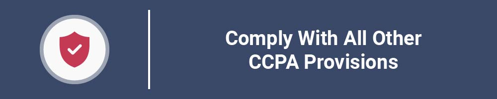 Comply With All Other CCPA Provisions