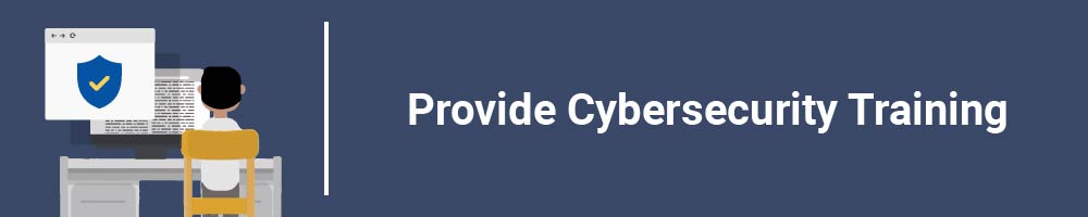 Provide Cybersecurity Training