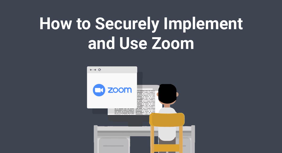 Image for: How to Securely Implement and Use Zoom