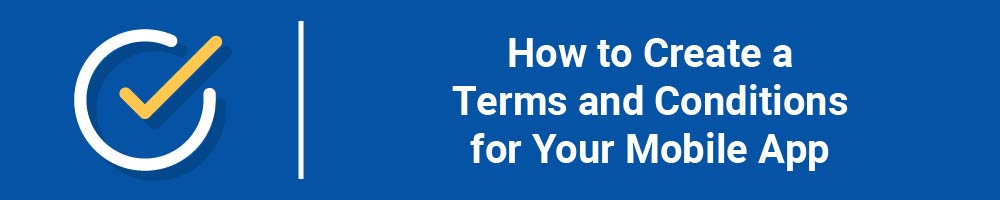 TermsFeed Terms and Conditions Generator: How to Create a Terms and Conditions for Mobile App