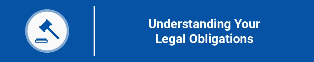 Understanding Your Legal Obligations