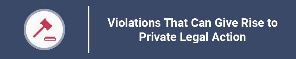 Violations That Can Give Rise to Private Legal Action