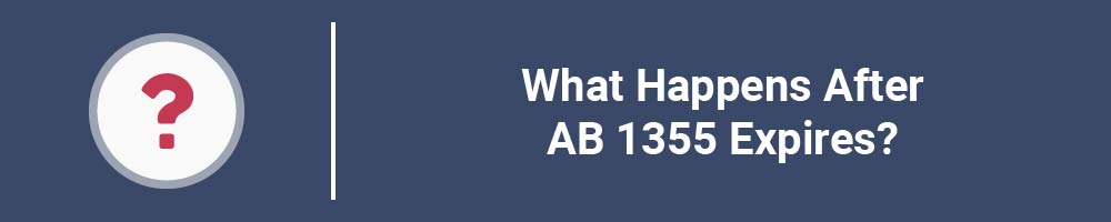 What Happens After AB 1355 Expires?