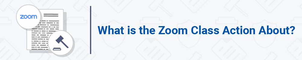 What is the Zoom Class Action About?