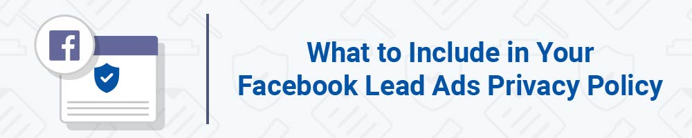 What to Include in Your Facebook Lead Ads Privacy Policy