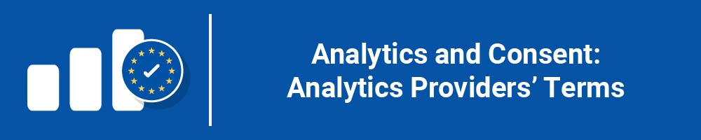 Analytics and Consent: Analytics Providers' Terms