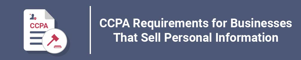 CCPA Requirements for Businesses That Sell Personal Information