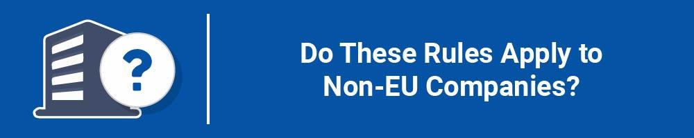 Do These Rules Apply to Non-EU Companies?