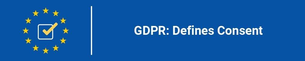 GDPR: Defines Consent