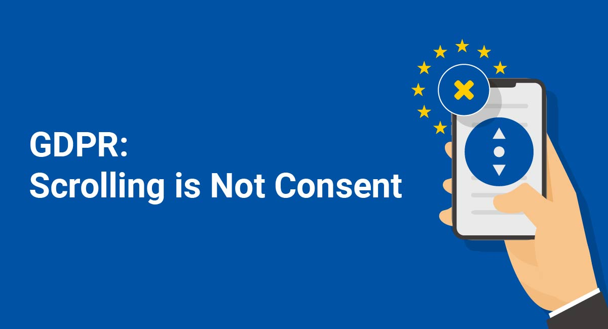 GDPR: Scrolling is Not Consent