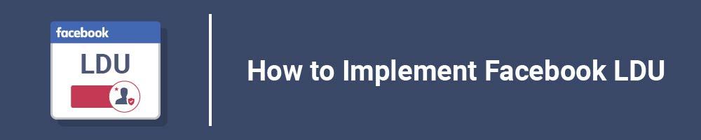 How to Implement Facebook LDU