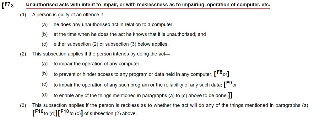 Legislation Gov UK: Computer Misuse Act 1990 - Section 3: Unauthorised acts with intent to impair or with recklessness as to impairing operation of computer