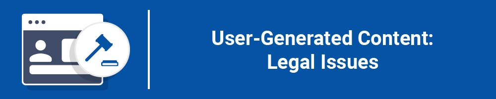 User-Generated Content: Legal Issues