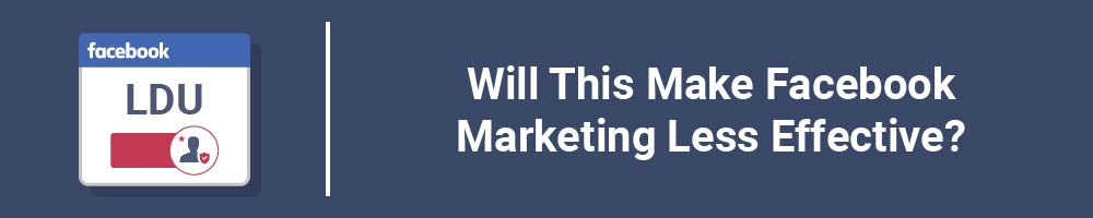 Will This Make Facebook Marketing Less Effective?