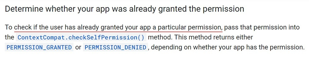 Android Developers Guides: Request App Permissions - Determine whether your app was already granted permission section