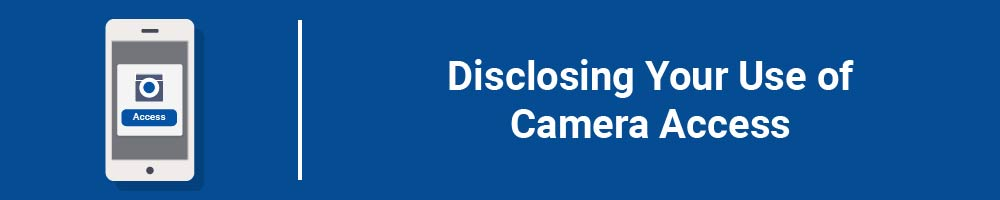 Disclosing Your Use of Camera Access