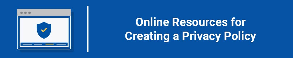Online Resources For Creating a Privacy Policy